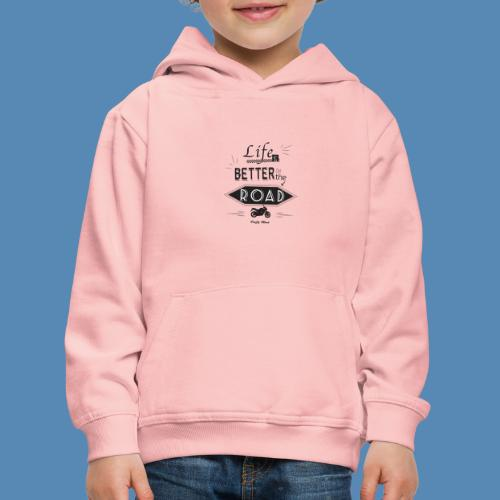 Moto - Life is better on the road - Pull à capuche Premium Enfant