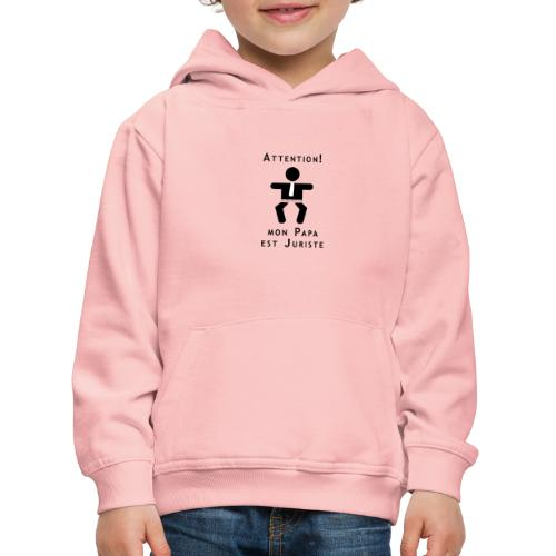 Attention Papa juriste ! - Pull à capuche Premium Enfant