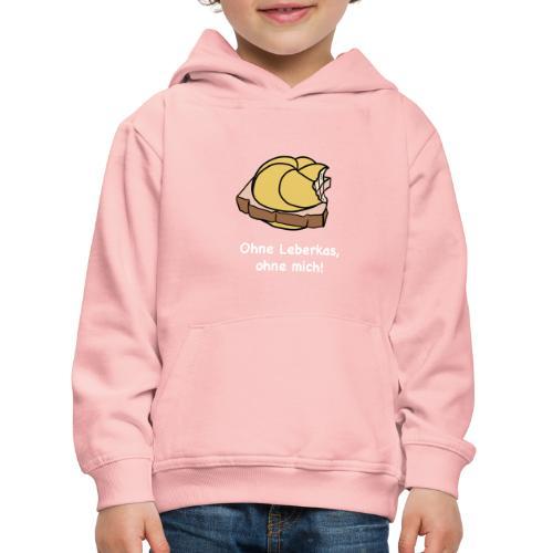 Ohne Leberkas - Kinder Premium Hoodie