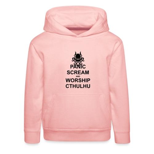 Panic Scream and Worship Cthulhu - Kinder Premium Hoodie