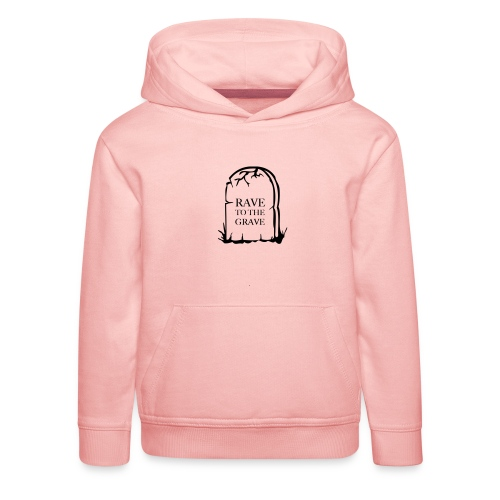 Rave to the Grave - Kids' Premium Hoodie