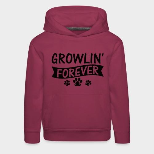 GROWLIN' FOREVER - Hundeliebhaber -Hundeliebe - Kinder Premium Hoodie