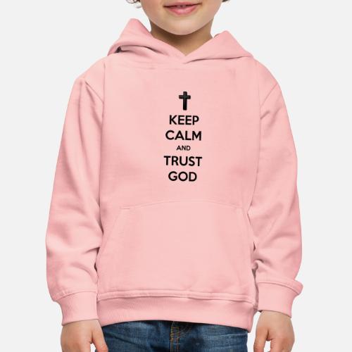 Keep Calm and Trust God (Vertrouw op God) - Kinderen trui Premium met capuchon