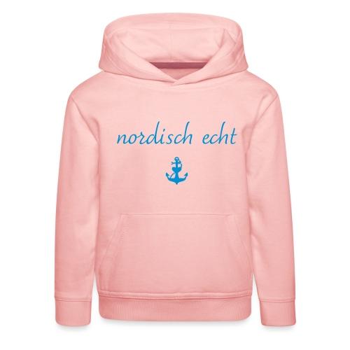 Nordisch echt - Kinder Premium Hoodie