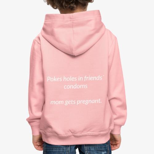 Poking Hole In Friends Condoms - Kids' Premium Hoodie