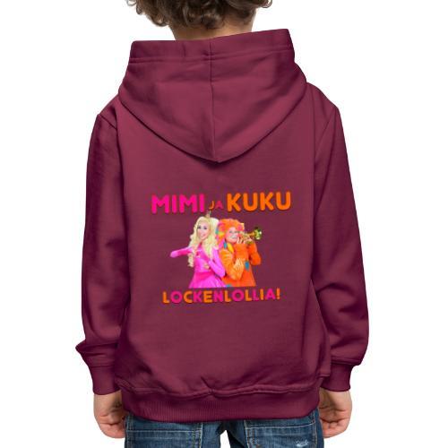 Mimi ja Kuku Lockenlollia - Lasten premium huppari