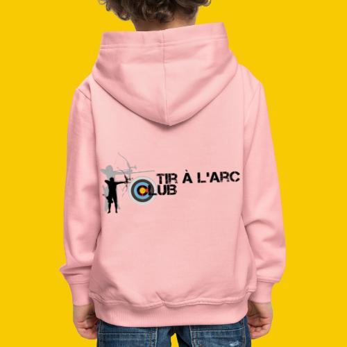 TIR A L ARC CLUB - Pull à capuche Premium Enfant