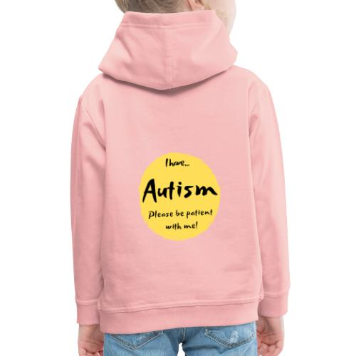 I have autism, please be patient with me! - Kids' Premium Hoodie