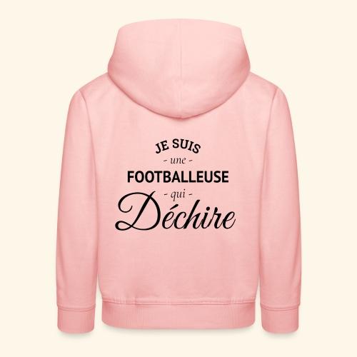 Footballeuse Je suis une footballeuse qui déchire - Pull à capuche Premium Enfant
