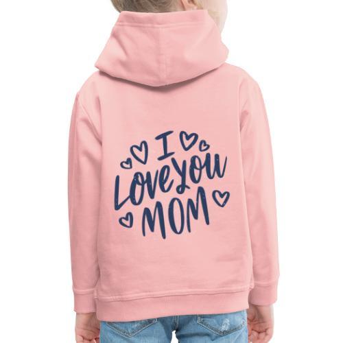 Vexels I Love you mom Shirt - Kinder Premium Hoodie