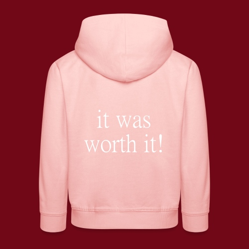 worth it - Kinder Premium Hoodie