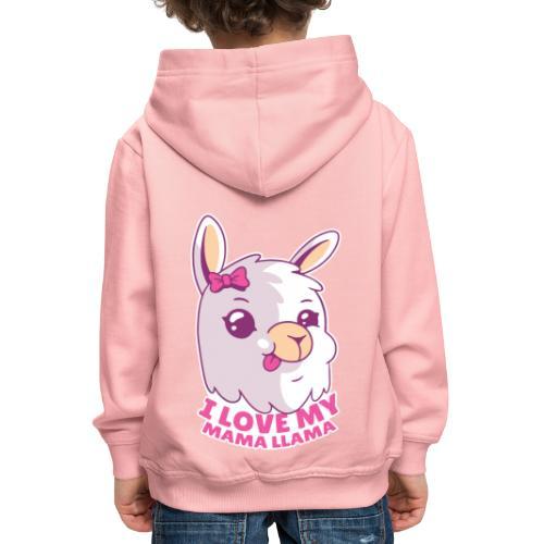 I Love My Mama Llama - Kinder Premium Hoodie