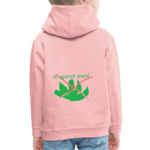 im against weed - Lasten premium huppari