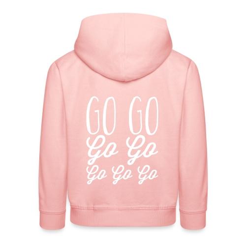 Go Go Go Go Go Go Go - Kids' Premium Hoodie