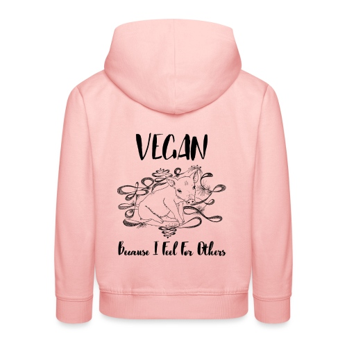Vegan because i feel for others - Kids' Premium Hoodie