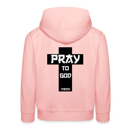 Pray to God - Kinder Premium Hoodie