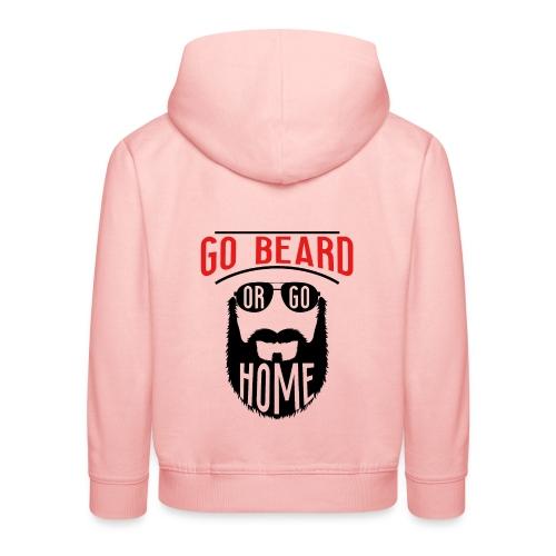 Go Beard Or Go Home - Kinder Premium Hoodie