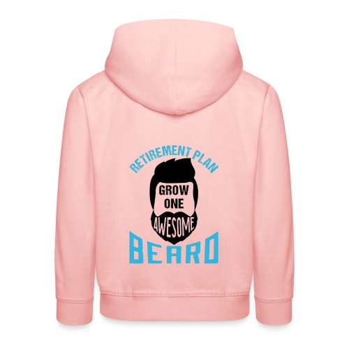 Retirement Plan Grow One Awesome Beard - Kinder Premium Hoodie