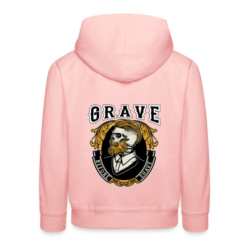 Grave Before Shave Bearded - Kinder Premium Hoodie