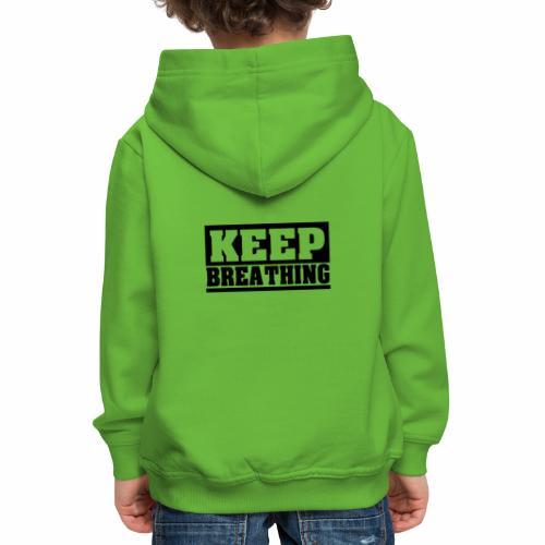 KEEP BREATHING Spruch, atme weiter, schlicht - Kinder Premium Hoodie