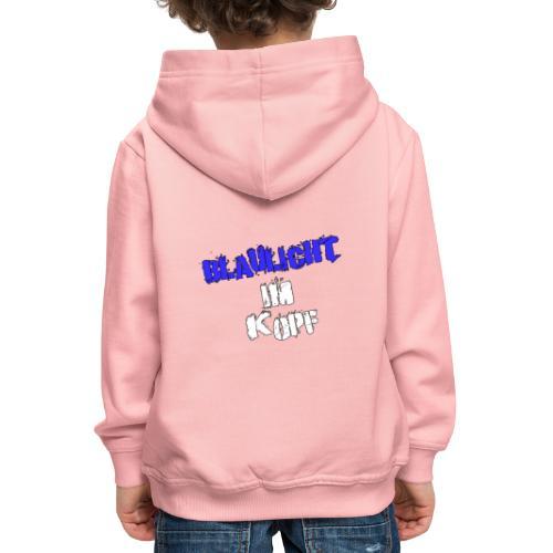 Blaulicht im Kopf - Schriftzug - Kinder Premium Hoodie