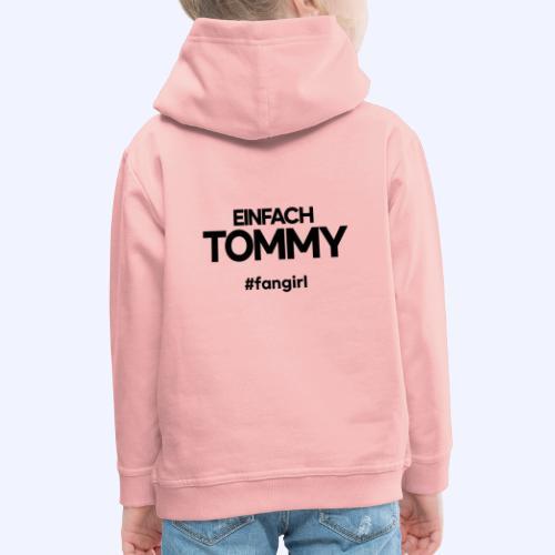 Einfach Tommy / #fangirl / Black Font - Kinder Premium Hoodie
