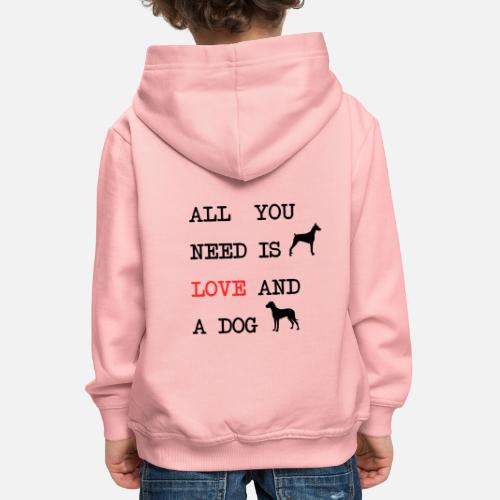 All You Need is Love and a Dog - Kinderen trui Premium met capuchon