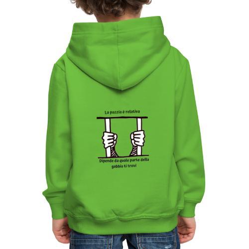 La pazzia è relativa - Felpa con cappuccio Premium per bambini