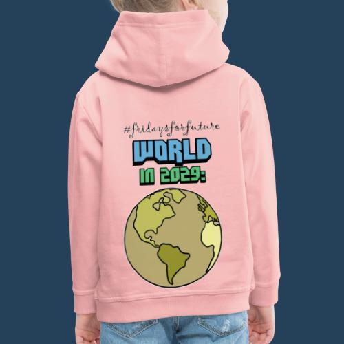 World in 2029 #fridaysforfuture #timetravelcontest - Kinder Premium Hoodie