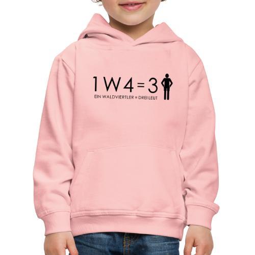 1W4 3L = Ein Waldviertler ist drei Leute - Kinder Premium Hoodie