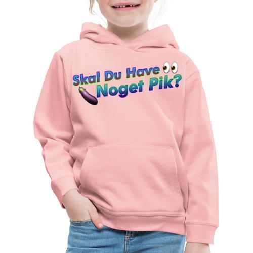 Skal Du Have Noget P*k - Premium hættetrøje til børn