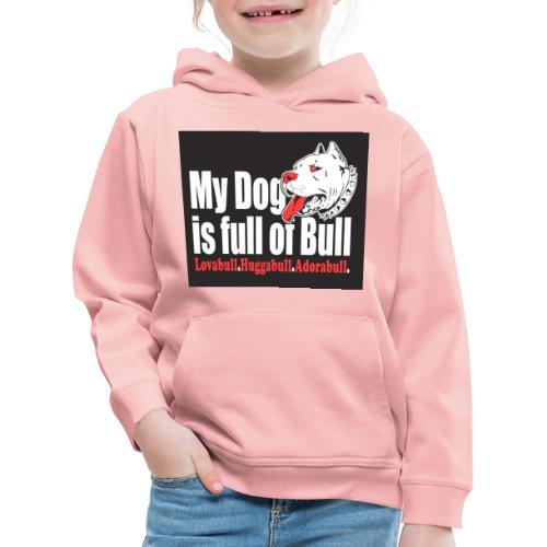 My Dog is full of Bull - Bluza dziecięca z kapturem Premium