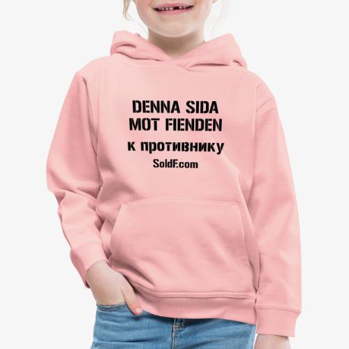 DENNA SIDA MOT FIENDEN - к противнику (Ryska) - Premium-Luvtröja barn