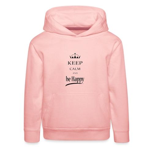 keep_calm and_be_happy-01 - Felpa con cappuccio Premium per bambini