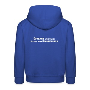 Offense Wins Games Defense Wins Championships - Kinder Premium Hoodie