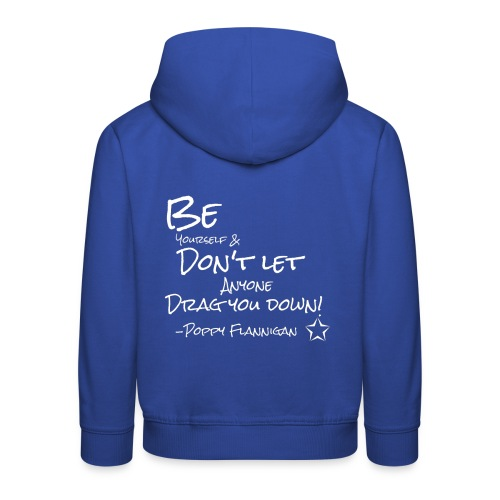 inspirational Quote from Poppy - Kids' Premium Hoodie
