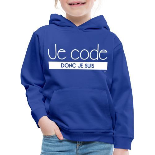 Je code donc je suis - Pull à capuche Premium Enfant