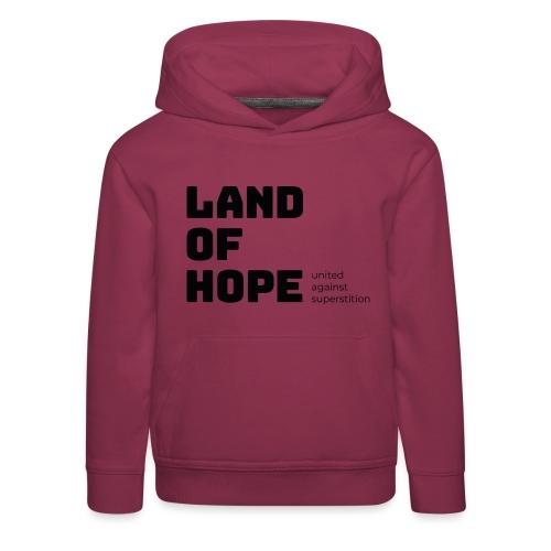 Land of Hope - Kids' Premium Hoodie