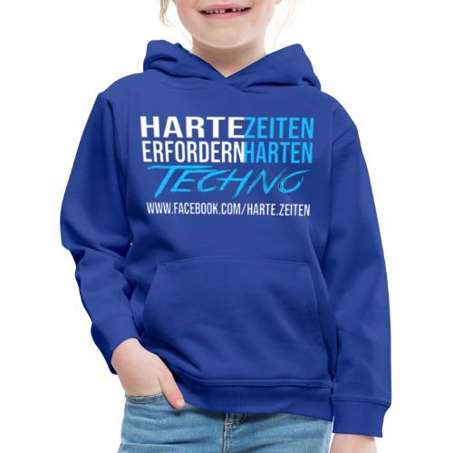 Harte Zeiten erfordern Harten Techno - Kinder Premium Hoodie