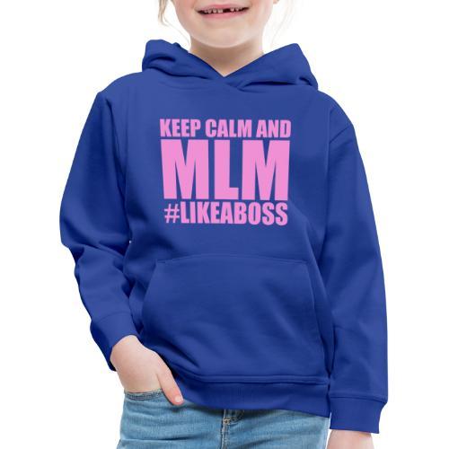 KEEP CALM AND MLM #LIKEABOSS version oeillet - Pull à capuche Premium Enfant