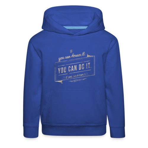 you can do it - Bluza dziecięca z kapturem Premium