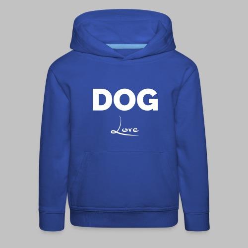 DOG LOVE - Geschenkidee für Hundebesitzer - Kinder Premium Hoodie