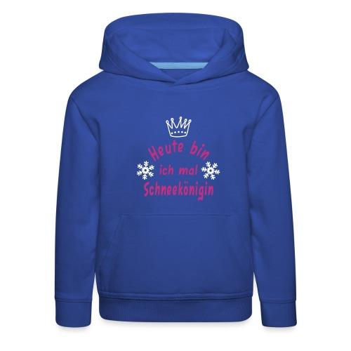 Heute Schneekönigin, Schnee, Winter - Kinder Premium Hoodie