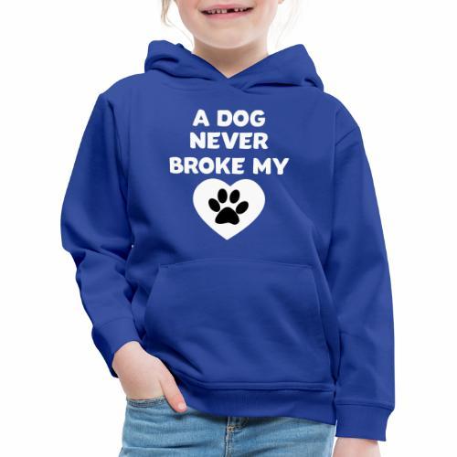 A Dog never broke my heart Hundespruch T-Shirt - Kinder Premium Hoodie