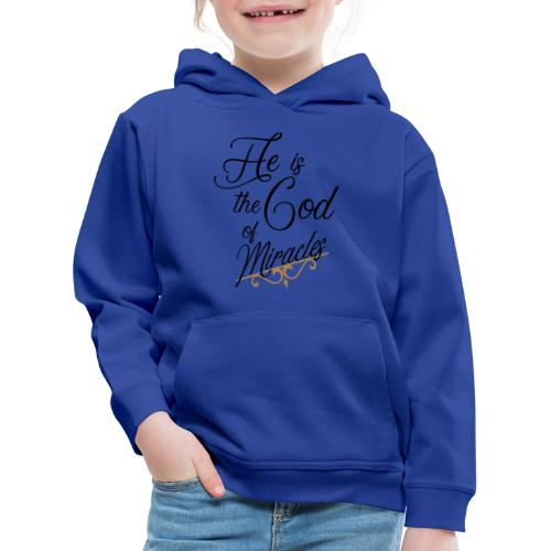 He is the God of miracles - Pull à capuche Premium Enfant