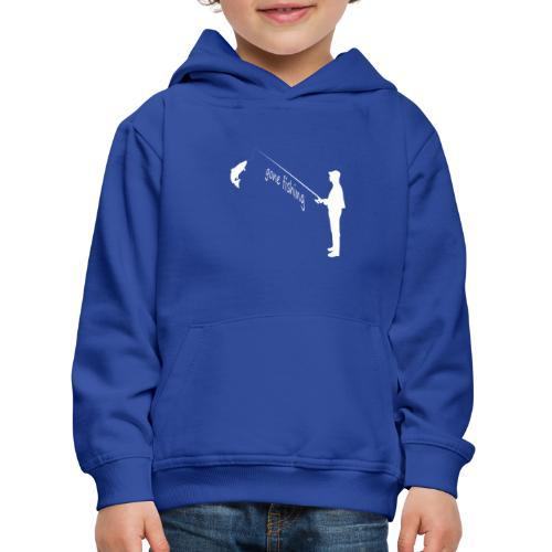 gone fishing - Kinder Premium Hoodie