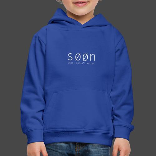 søøn - when, doesn't matter - Kinder Premium Hoodie