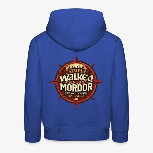 I just went into Mordor - Kids' Premium Hoodie