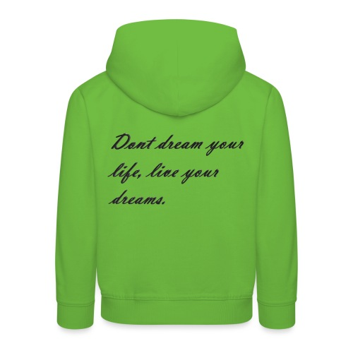 Don t dream your life live your dreams - Kids' Premium Hoodie