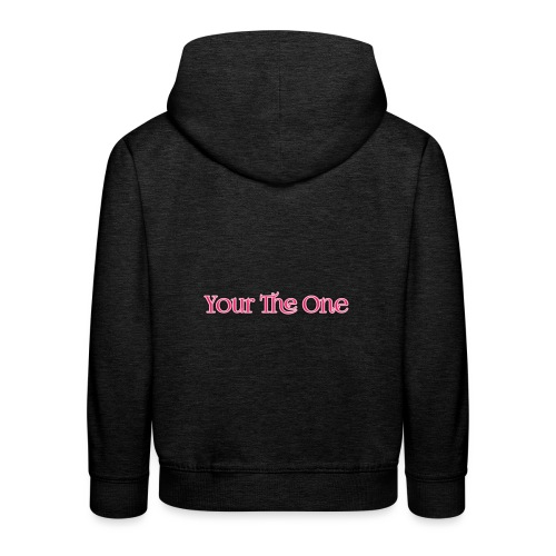 Your The One - Kids' Premium Hoodie